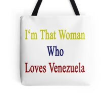 I'm That Woman Who Loves Venezuela  Tote Bag