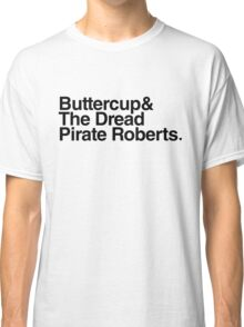 Buttercup & The Dread Pirate Roberts Classic T-Shirt