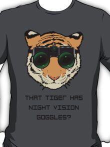 THAT TIGER HAS NIGHT VISION GOGGLES? - The Interview T-Shirt