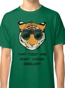 THAT TIGER HAS NIGHT VISION GOGGLES? - The Interview Classic T-Shirt