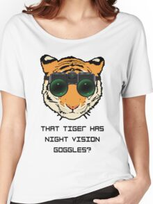 THAT TIGER HAS NIGHT VISION GOGGLES? - The Interview Women's Relaxed Fit T-Shirt