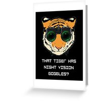 THAT TIGER HAS NIGHT VISION GOGGLES? - The Interview (Dark Background) Greeting Card