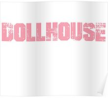 If You Don't Like Dollhouse T-shirt Poster