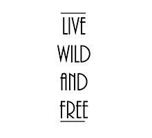 Live Wild and Free by jamie00