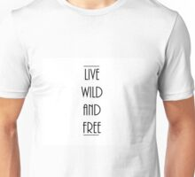 Live Wild and Free Unisex T-Shirt