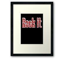 Rock it, Music, Rock Bands, Rock & Roll, Rockers, on Black Framed Print