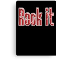 ROCK, Rock Music, Rock it, Music, Rock Bands, Rock & Roll, Rockers, on Black Canvas Print