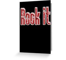 ROCK, Rock it, Music, Rock Bands, Rock & Roll, Rockers, on Black Greeting Card