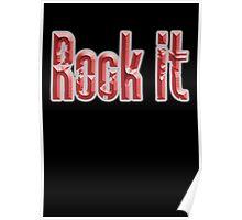 ROCK, Rock it, Music, Rock Bands, Rock & Roll, Rockers, on Black Poster