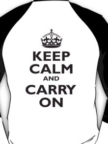 Keep Calm & Carry On, Be British! Blighty, UK, United Kingdom, Black on white T-Shirt