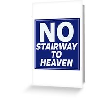 No Stairway to Heaven Greeting Card