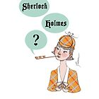 Sherlock Holmes: Love is a 3 Pipe Problem by nouvellegamine