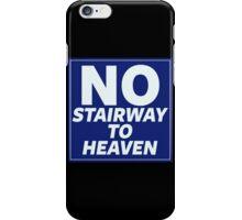 No Stairway to Heaven iPhone Case/Skin