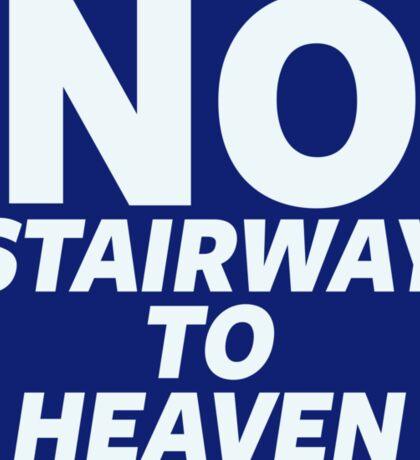 No Stairway to Heaven Sticker