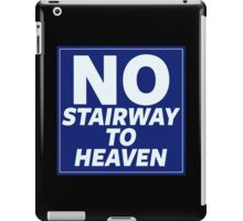 No Stairway to Heaven iPad Case/Skin
