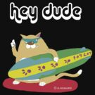 hey dude by BRENDEN HOWARD