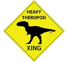Heavy Theropod Xing Sign Photographic Print