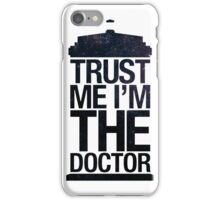 Doctor Who - Trust Me I'm The Doctor iPhone Case/Skin