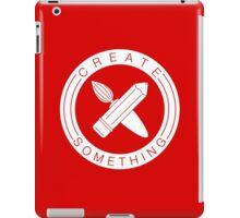 Create Something iPad Case/Skin