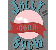 Jolly Good Show Photographic Print