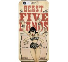 The beast with five hands  iPhone Case/Skin