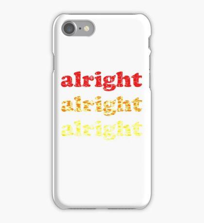 Alright Alright Alright - Matthew McConaughey : Black iPhone Case/Skin