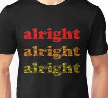Alright Alright Alright - Matthew McConaughey : Black Unisex T-Shirt