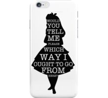 Alice In Wonderland Which Way To Go Quote Mad Hatter Chesire Cat Rabbit Hole iPhone Case/Skin