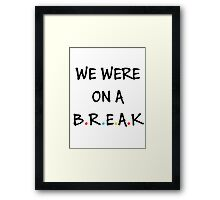 We were on a break (Black/Colour) Framed Print