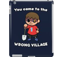 YOU CAME TO THE WRONG VILLAGE iPad Case/Skin