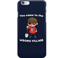 YOU CAME TO THE WRONG VILLAGE iPhone Case/Skin