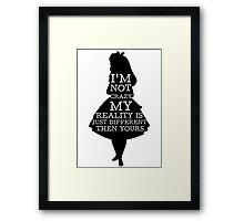 Alice In Wonderland My Reality Quote Framed Print