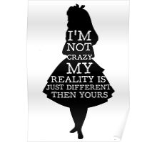 Alice In Wonderland My Reality Quote Poster