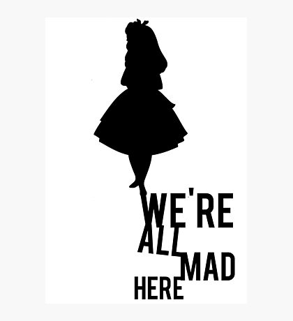 Alice in Wonderland We're All Mad Flying Quote Text Photographic Print