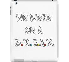 We were on a break (White/Colour) iPad Case/Skin