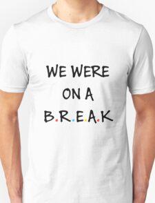 We were on a break (Black/Colour) Unisex T-Shirt