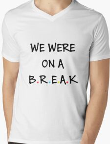 We were on a break (Black/Colour) Mens V-Neck T-Shirt