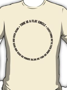 True Detective - Time is a flat circle T-Shirt