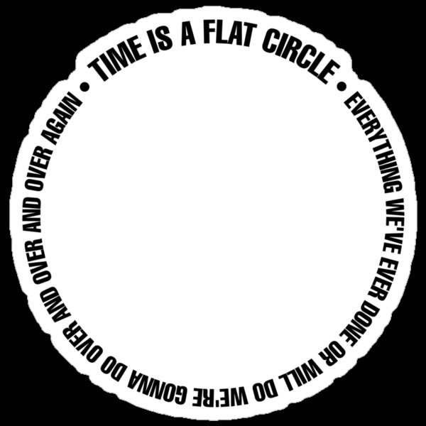 True Detective - Time is a flat circle by Galeaettu