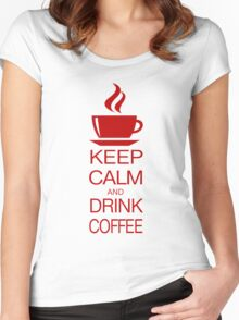 Keep Calm and Drink Coffee Women's Fitted Scoop T-Shirt