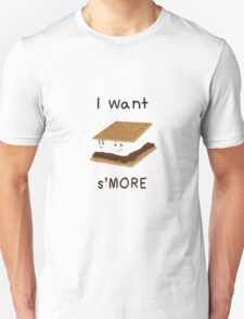 I want S'MORE T-Shirt