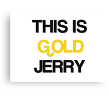 gold jerry Canvas Print