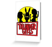 Thunder Girls are GO! Greeting Card