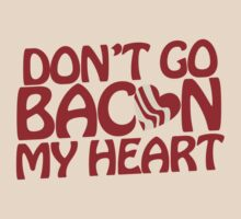 Don't go BACON my heart by Boogiemonst