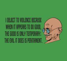 Mahatma Gandhi- I object to violence by IMPACTEES