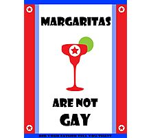 Margaritas are not gay - The Interview Photographic Print