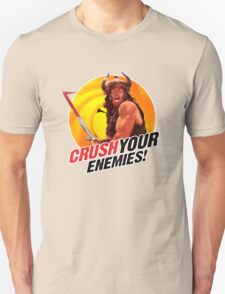 Crush Your Enemies! Unisex T-Shirt
