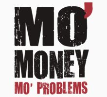 MO' MONEY MO' PROBLEMS by Garaga