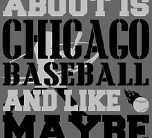 ALL I CARE ABOUT IS CHICAGO WHITE SOX BASEBALL by fancytees