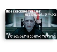 Voldemort Is Coming To Town Canvas Print